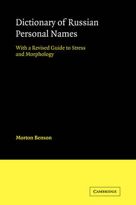 Dictionary of Russian Personal Names: With a Revised Guide to Stress and Morphology (Paperback)