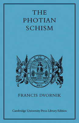 The Photian Schism: History and Legend (Paperback)