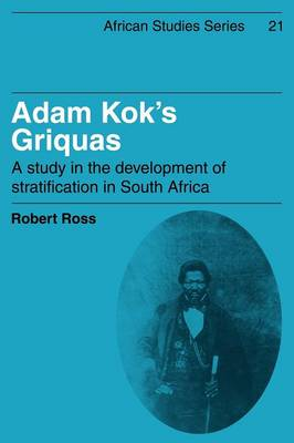 Adam Kok's Griquas: A Study in the Development of Stratification in South Africa - African Studies 21 (Paperback)