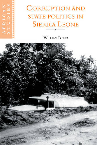Corruption and State Politics in Sierra Leone - African Studies 83 (Paperback)