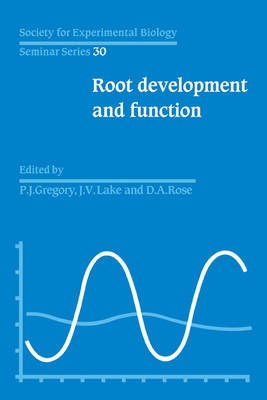 SEBS 30 Root Development and Function - Society for Experimental Biology Seminar Series 30 (Paperback)