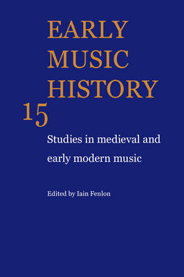 Early Music History: Studies in Medieval and Early Modern Music - Early Music History 25 Volume Paperback Set (Paperback)