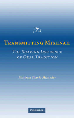 Transmitting Mishnah: The Shaping Influence of Oral Tradition (Paperback)