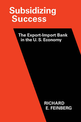 Subsidizing Success: The Export-Import Bank in the U.S. Economy (Paperback)