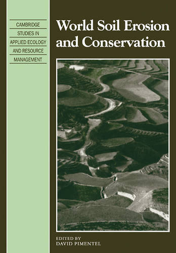 World Soil Erosion and Conservation - Cambridge Studies in Applied Ecology and Resource Management (Paperback)