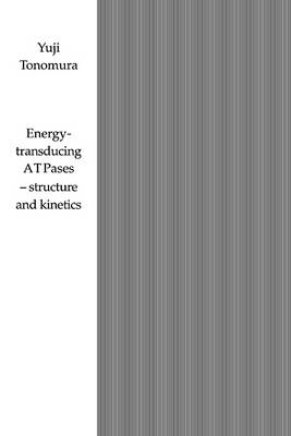Energy-Transducing ATPases - Structure and Kinetics (Paperback)