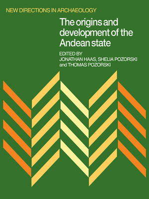 The Origins and Development of the Andean State - New Directions in Archaeology (Paperback)