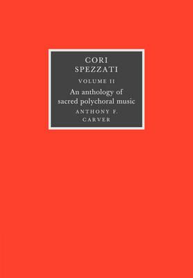 Cori Spezzati: Volume 2: An Anthology of Sacred Polychoral Music (Paperback)
