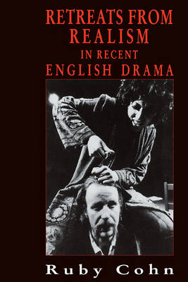 Retreats from Realism in Recent English Drama (Paperback)