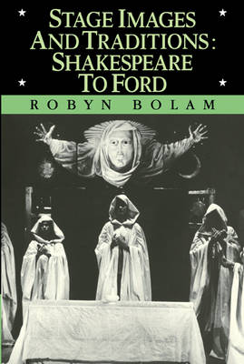 Stage Images and Traditions: Shakespeare to Ford (Paperback)