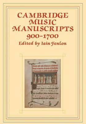Cambridge Music Manuscripts, 900-1700 (Paperback)