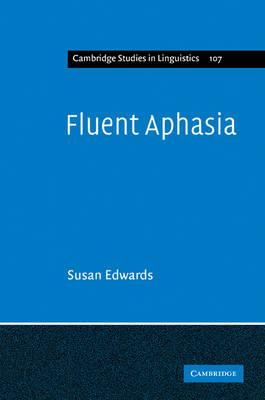 Fluent Aphasia - Cambridge Studies in Linguistics (Paperback)