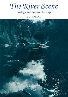 The River Scene: Ecology and Cultural Heritage (Paperback)