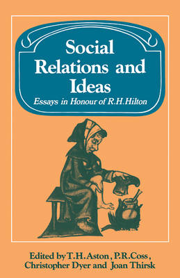 Past and Present Publications: Social Relations and Ideas: Essays in Honour of R. H. Hilton (Paperback)
