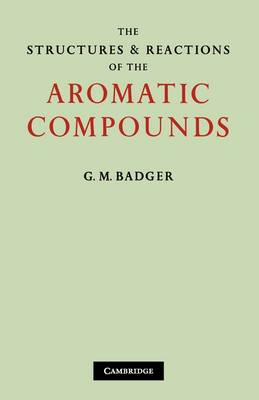 The Structures and Reactions of the Aromatic Compounds (Paperback)