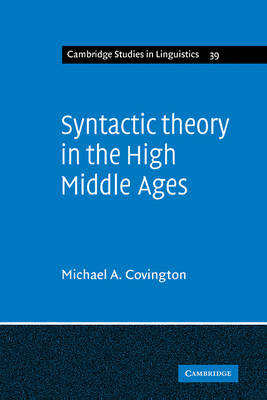 Syntactic Theory in the High Middle Ages: Modistic Models of Sentence Structure - Cambridge Studies in Linguistics 39 (Paperback)