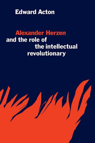 Alexander Herzen and the Role of the Intellectual Revolutionary (Paperback)