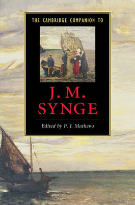 The Cambridge Companion to J. M. Synge - Cambridge Companions to Literature (Hardback)