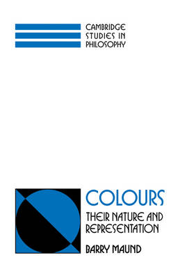 Colours: Their Nature and Representation - Cambridge Studies in Philosophy (Paperback)