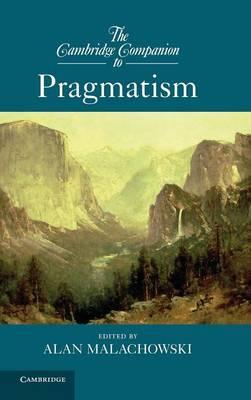 The Cambridge Companion to Pragmatism - Cambridge Companions to Philosophy (Hardback)