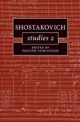Cambridge Composer Studies: Shostakovich Studies 2 (Hardback)