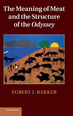 The Meaning of Meat and the Structure of the Odyssey (Hardback)