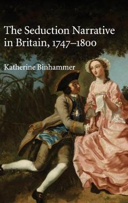 The Seduction Narrative in Britain, 1747-1800 (Hardback)