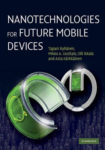 Nanotechnologies for Future Mobile Devices (Hardback)