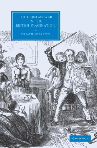Cambridge Studies in Nineteenth-Century Literature and Culture: The Crimean War in the British Imagination Series Number 68 (Hardback)