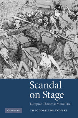 Scandal on Stage: European Theater as Moral Trial (Hardback)