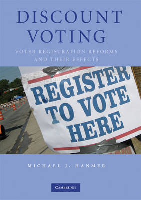 Discount Voting: Voter Registration Reforms and their Effects (Hardback)