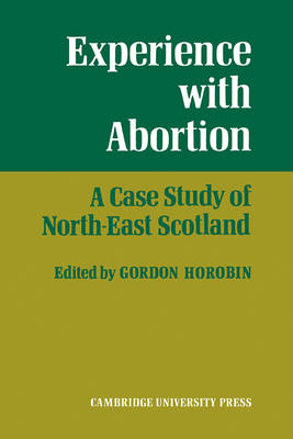 Experience With Abortion: A Case Study of North-East Scotland (Paperback)