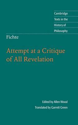 Cambridge Texts in the History of Philosophy: Fichte: Attempt at a Critique of All Revelation (Hardback)