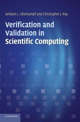 Verification and Validation in Scientific Computing (Hardback)