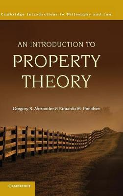 An Introduction to Property Theory - Cambridge Introductions to Philosophy and Law (Hardback)