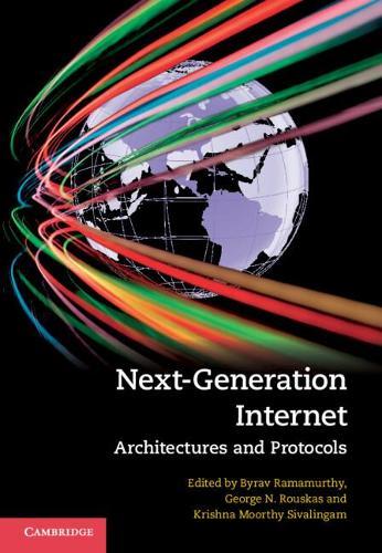 Next-Generation Internet: Architectures and Protocols (Hardback)