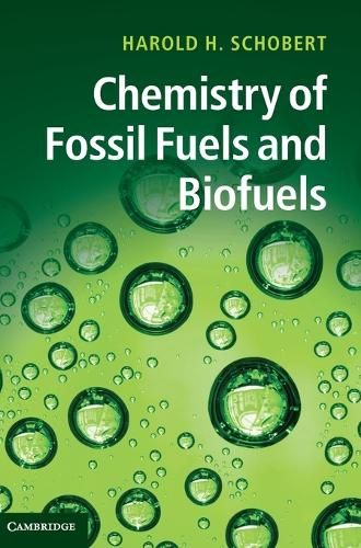 Chemistry of Fossil Fuels and Biofuels - Cambridge Series in Chemical Engineering (Hardback)