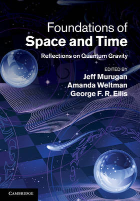 Foundations of Space and Time: Reflections on Quantum Gravity (Hardback)