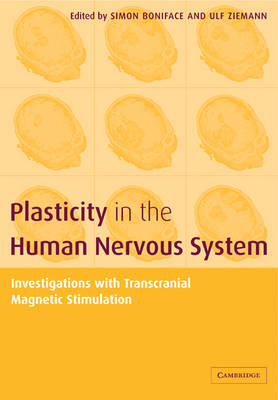 Plasticity in the Human Nervous System: Investigations with Transcranial Magnetic Stimulation (Paperback)