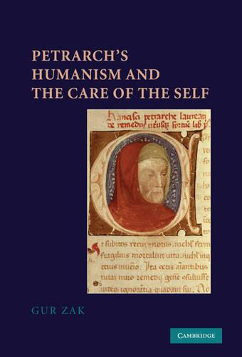 Petrarch's Humanism and the Care of the Self (Hardback)