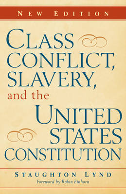 Class Conflict, Slavery, and the United States Constitution (Hardback)