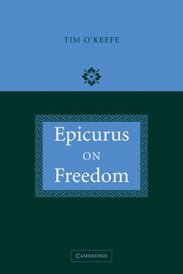 Epicurus on Freedom (Paperback)