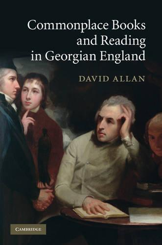 Commonplace Books and Reading in Georgian England (Hardback)