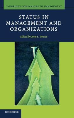 Status in Management and Organizations - Cambridge Companions to Management (Hardback)