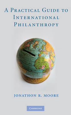 A Practical Guide to International Philanthropy (Hardback)