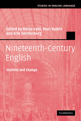 Nineteenth-Century English: Stability and Change - Studies in English Language (Paperback)