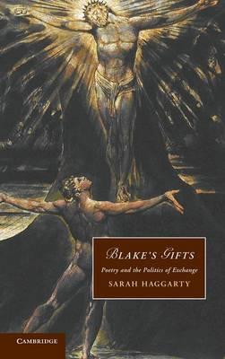 Blake's Gifts: Poetry and the Politics of Exchange - Cambridge Studies in Romanticism 84 (Hardback)