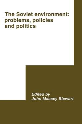 The Soviet Environment: Problems, Policies and Politics - International Council for Central and East European Studies (Paperback)