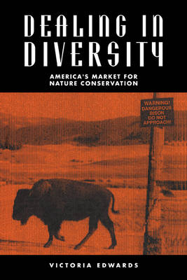 Dealing in Diversity: America's Market for Nature Conservation (Paperback)