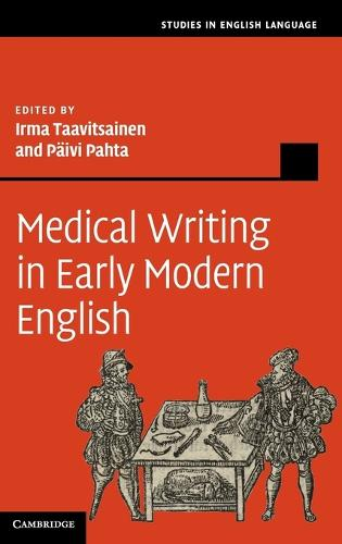 Studies in English Language: Medical Writing in Early Modern English (Hardback)